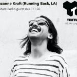 Texture Radio 11-02-16 Suzanne Kraft guest mix