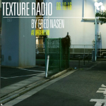 Texture Radio 06-10-16 by Fred Nasen