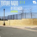 Texture Radio 10-11-16 w/ Fred Nasen