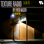 Texture Radio 15-09-16 by Fred Nasen