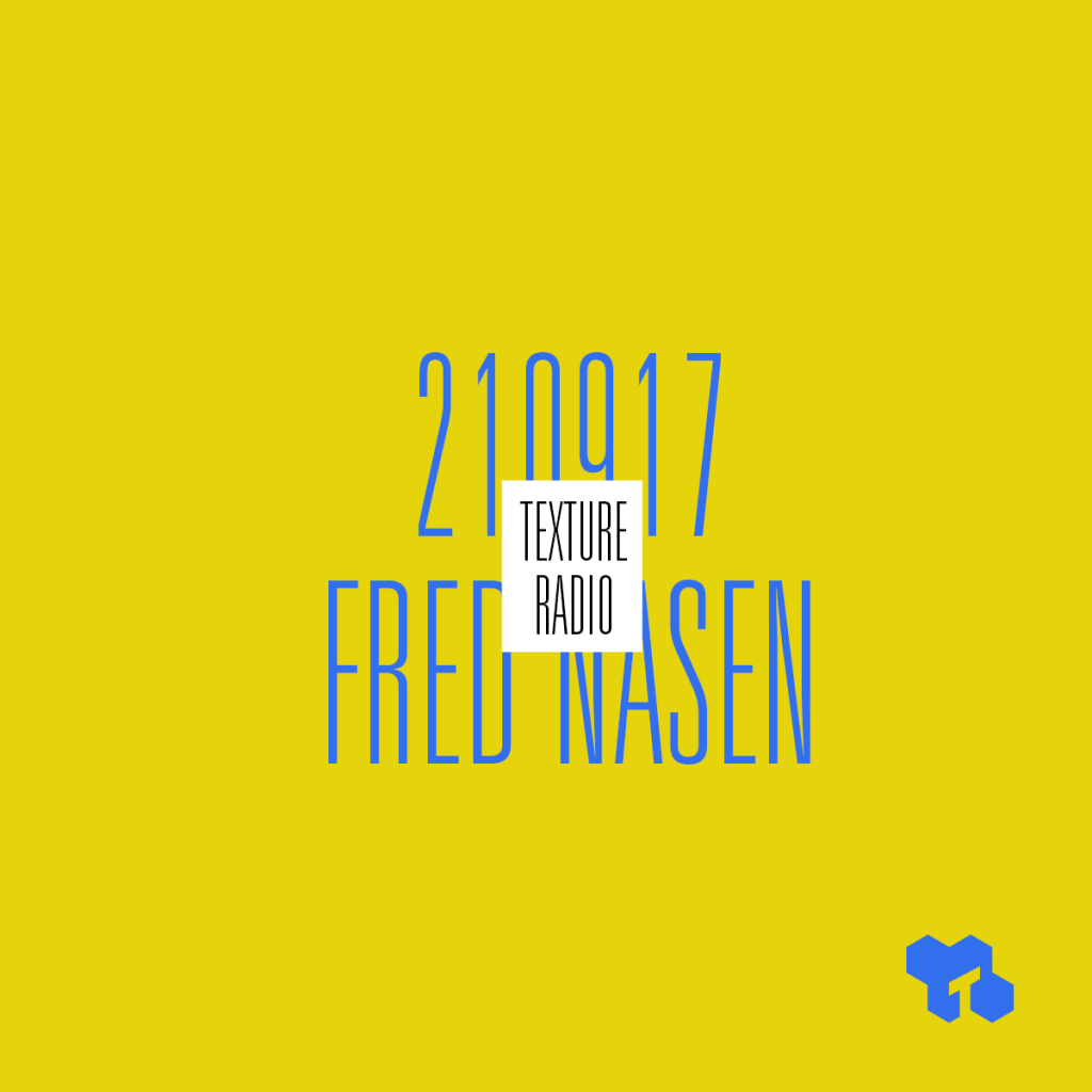 Texture Radio 21-09-17 w/ Fred Nasen ('90-'95 special) at urgent fm
