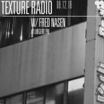 Texture Radio 08-12-16 w/ Fred Nasen