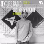 Texture Radio 30-06-16 Nico Juice guest mix