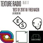 Texture Radio 05-01-17 'Best of 2016' w/ Fred Nasen