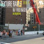 Texture Radio 04-05-17 w/ Fred Nasen