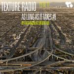 Texture Radio 'As Long As It Takes #8' w/ Fred Nasen