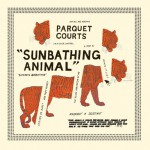 Parquet-Courts-Sunbathing-Animal-lp