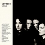 savages-silent-yourself