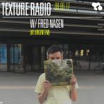 Texture Radio 08-06-17 w/ Fred Nasen at urgent.fm