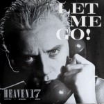 heaven-17-let-me-go